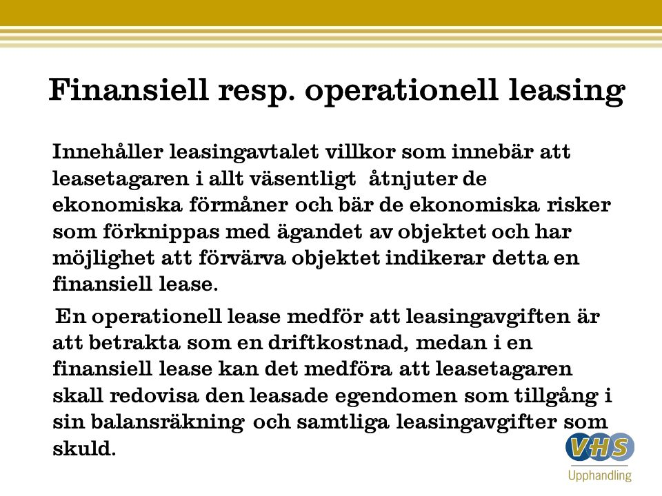 Finansiell resp. operationell leasing