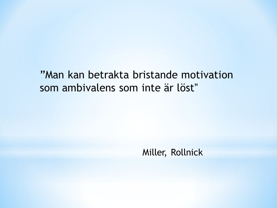 Man kan betrakta bristande motivation