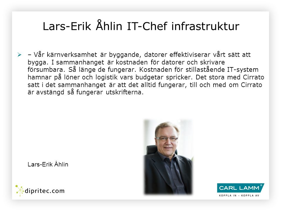 Lars-Erik Åhlin IT-Chef infrastruktur