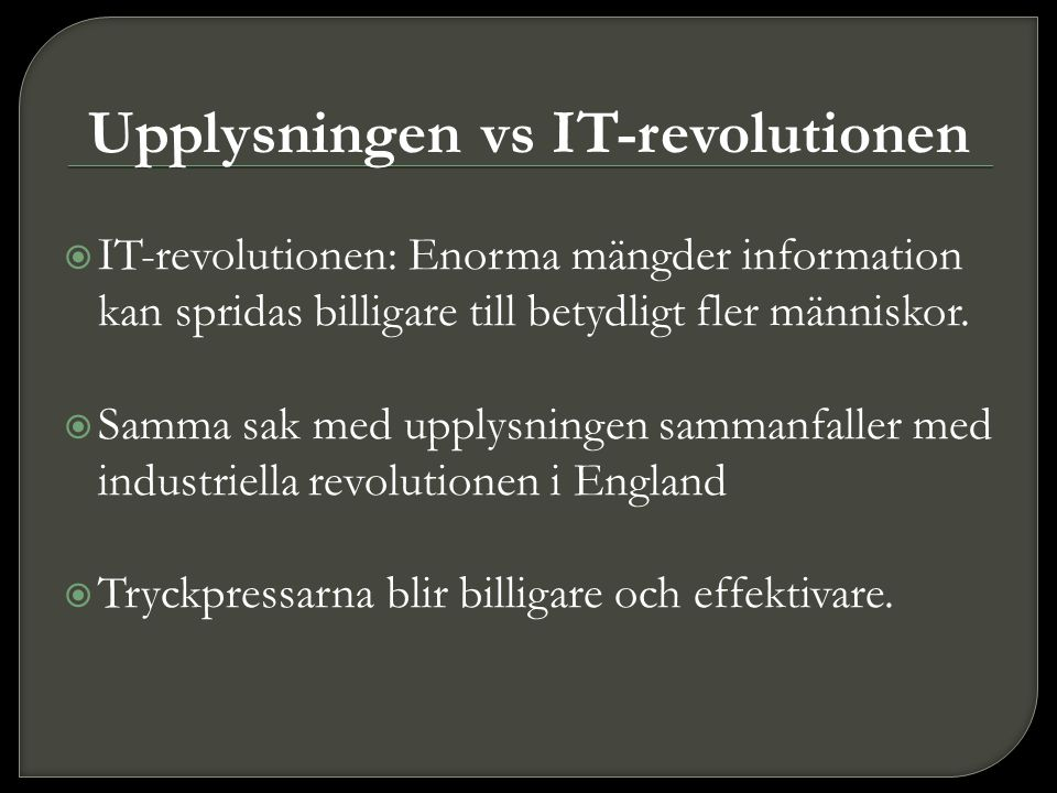Upplysningen vs IT-revolutionen