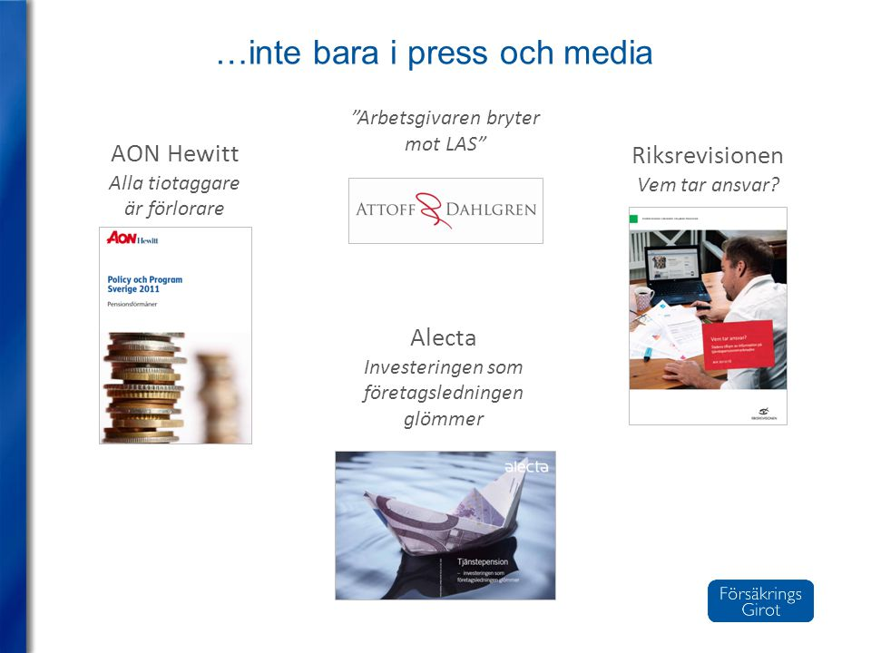 …inte bara i press och media