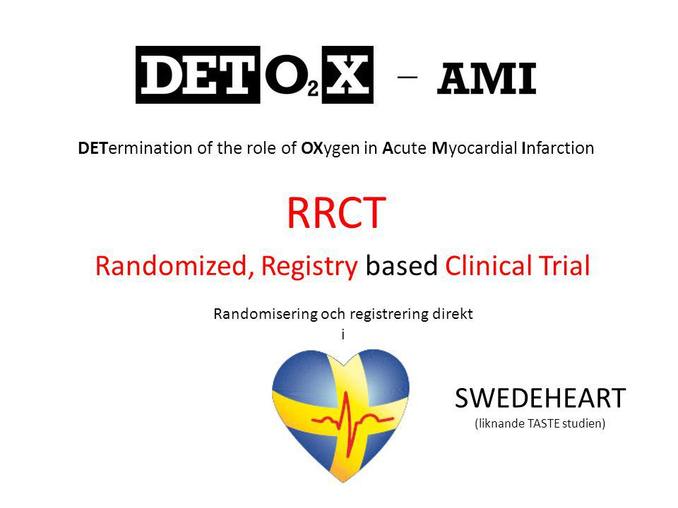 RRCT Randomized, Registry based Clinical Trial SWEDEHEART