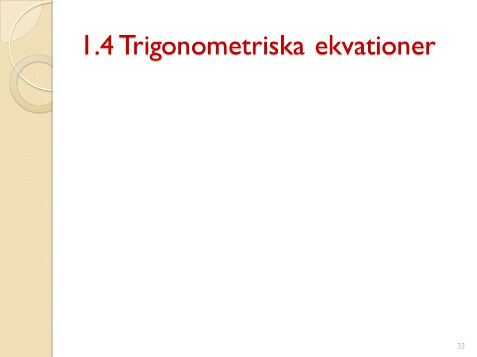 1.4 Trigonometriska ekvationer