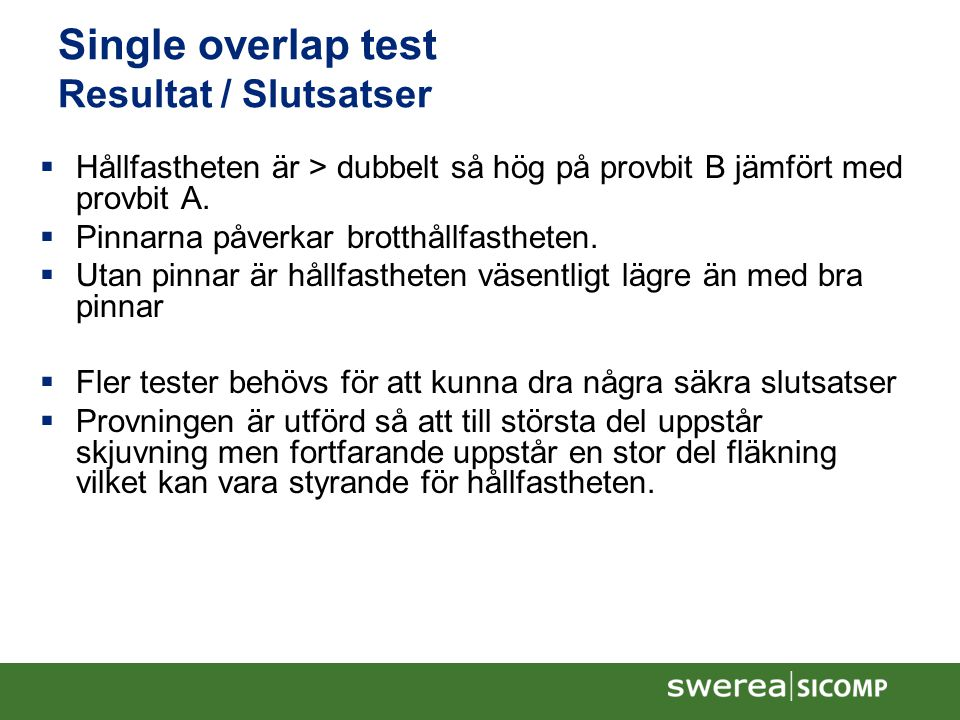 Single overlap test Resultat / Slutsatser
