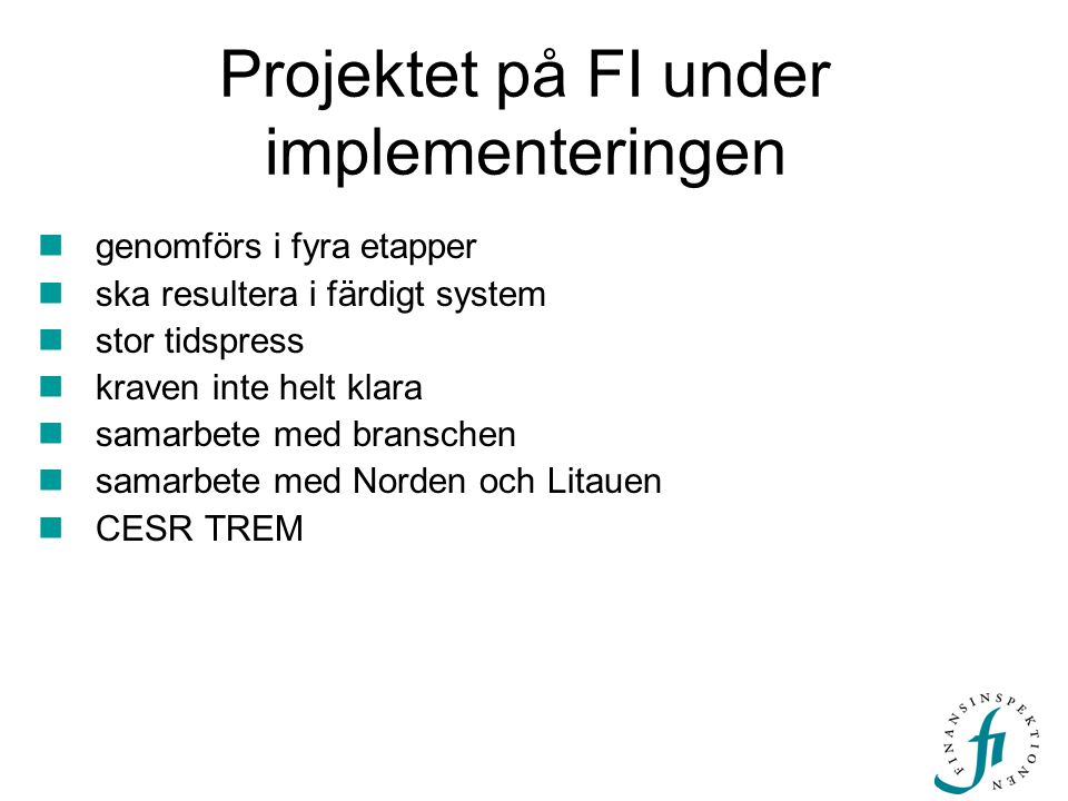 Projektet på FI under implementeringen