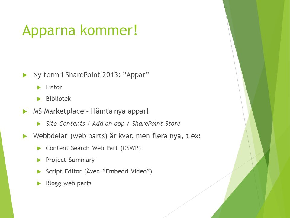 Apparna kommer! Ny term i SharePoint 2013: Appar