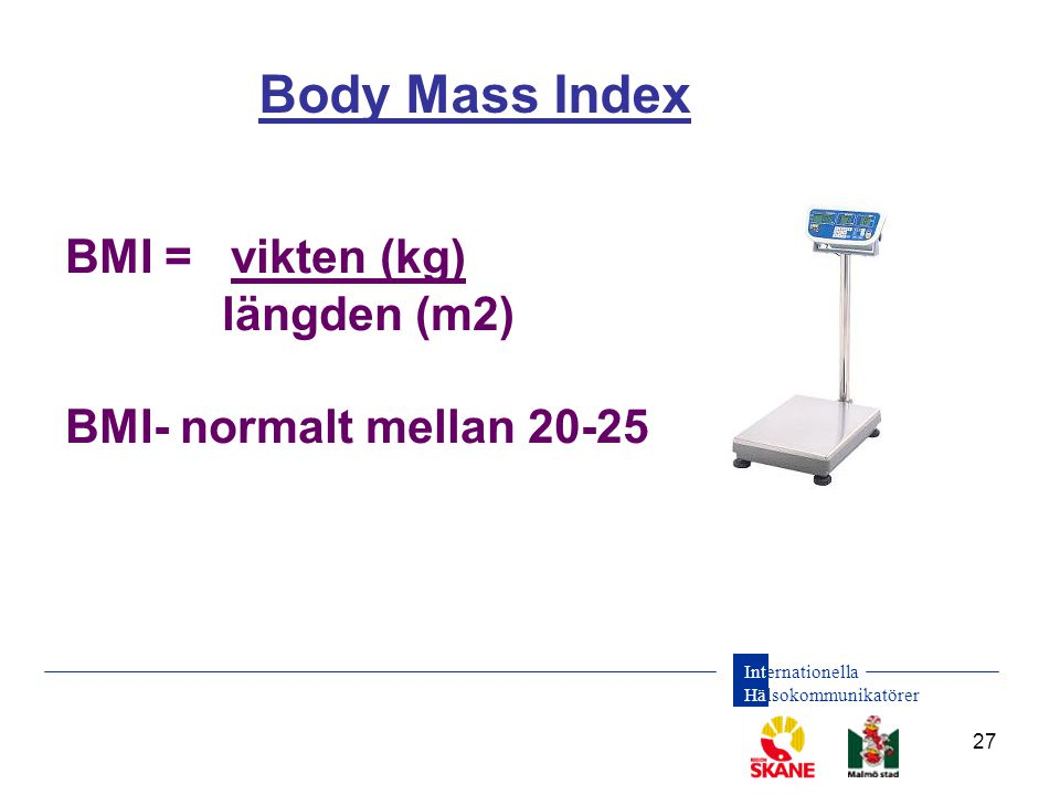 Body Mass Index BMI = vikten (kg) längden (m2)
