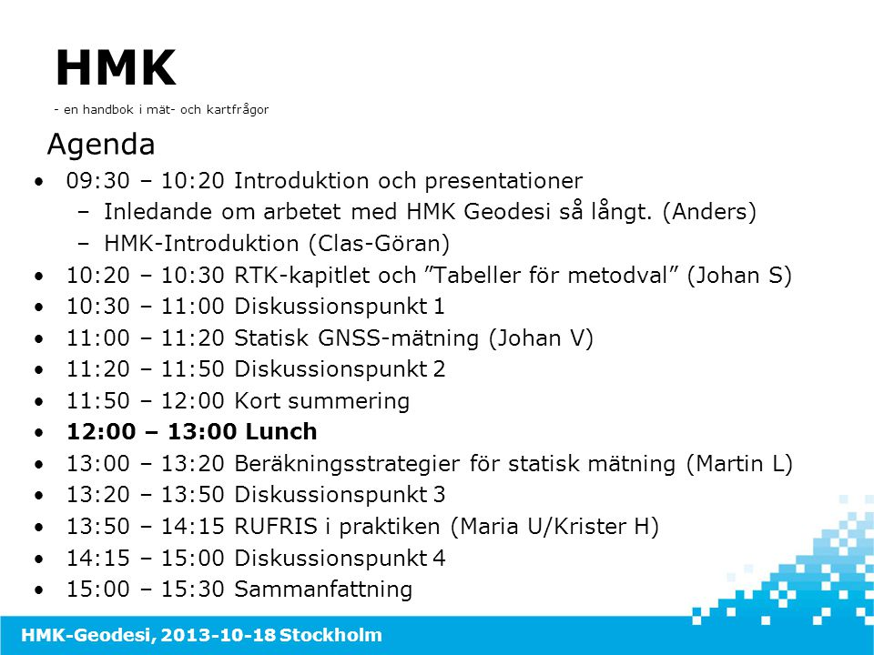HMK Agenda 09:30 – 10:20 Introduktion och presentationer