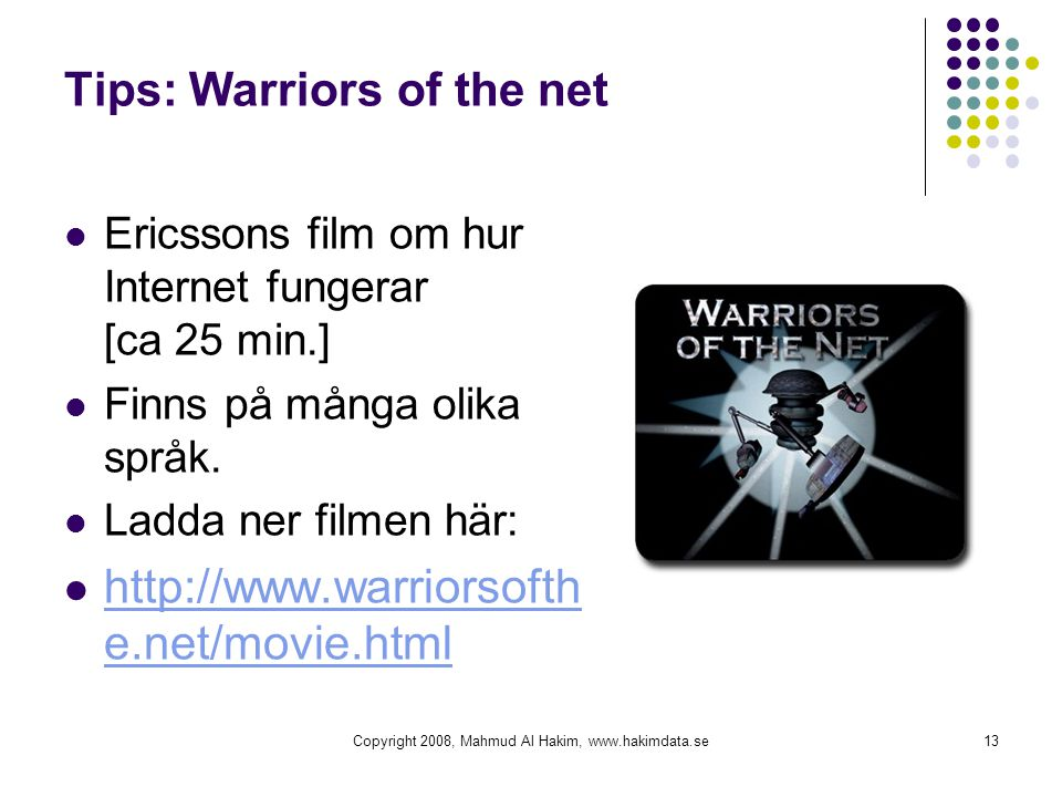 Tips: Warriors of the net