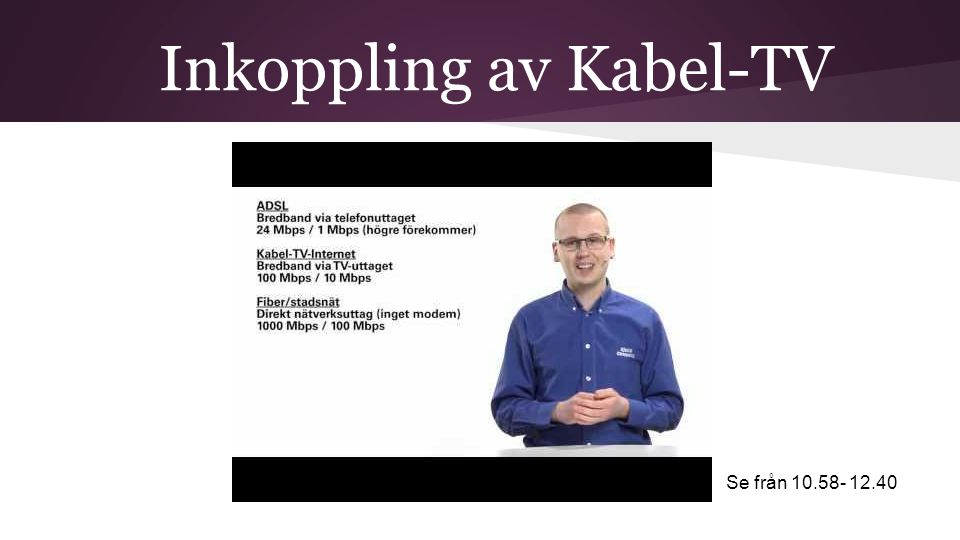 Inkoppling av Kabel-TV