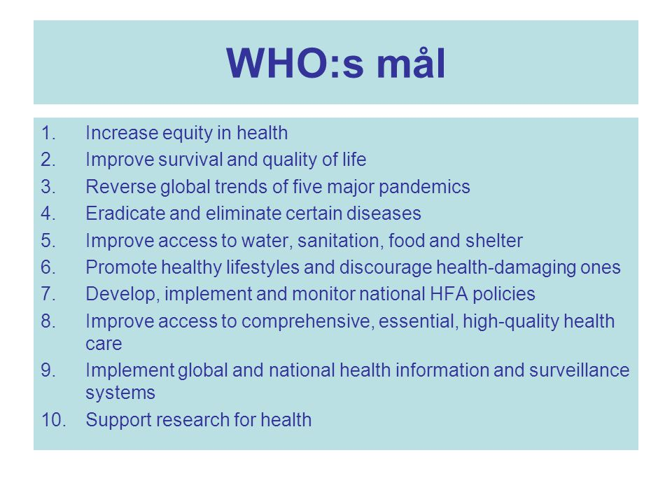 WHO:s mål Increase equity in health