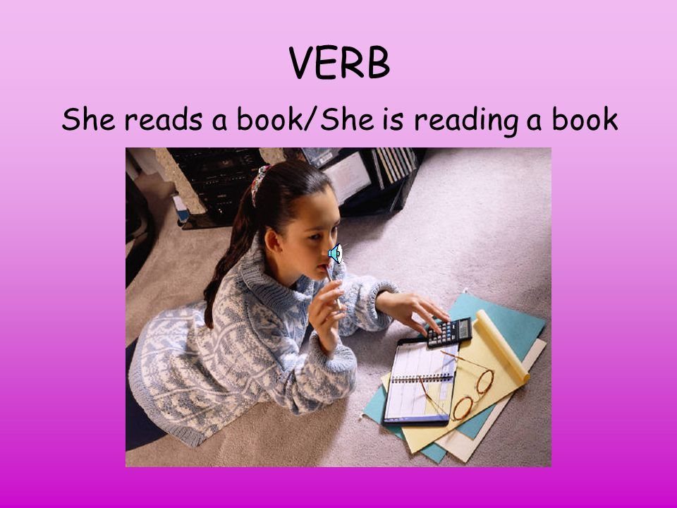 She reads a book/She is reading a book