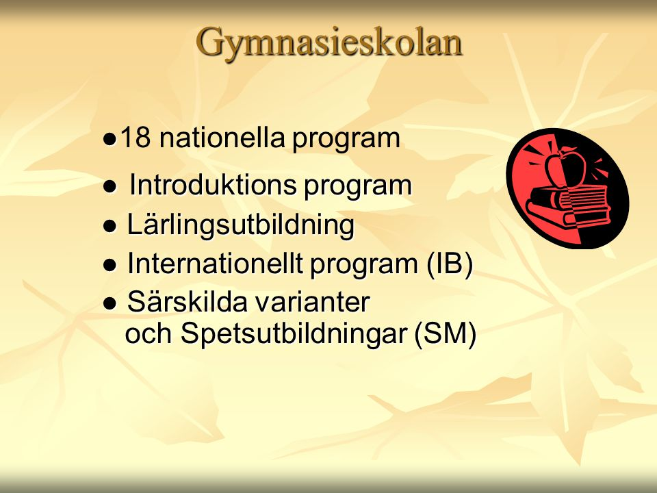 Gymnasieskolan ● Introduktions program ●18 nationella program