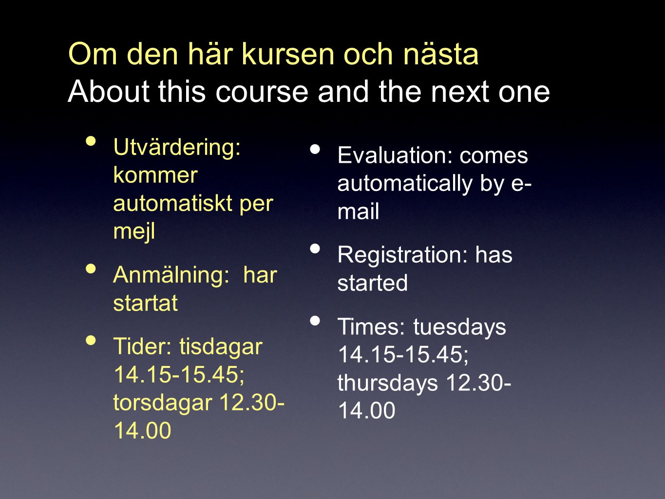 Om den här kursen och nästa About this course and the next one
