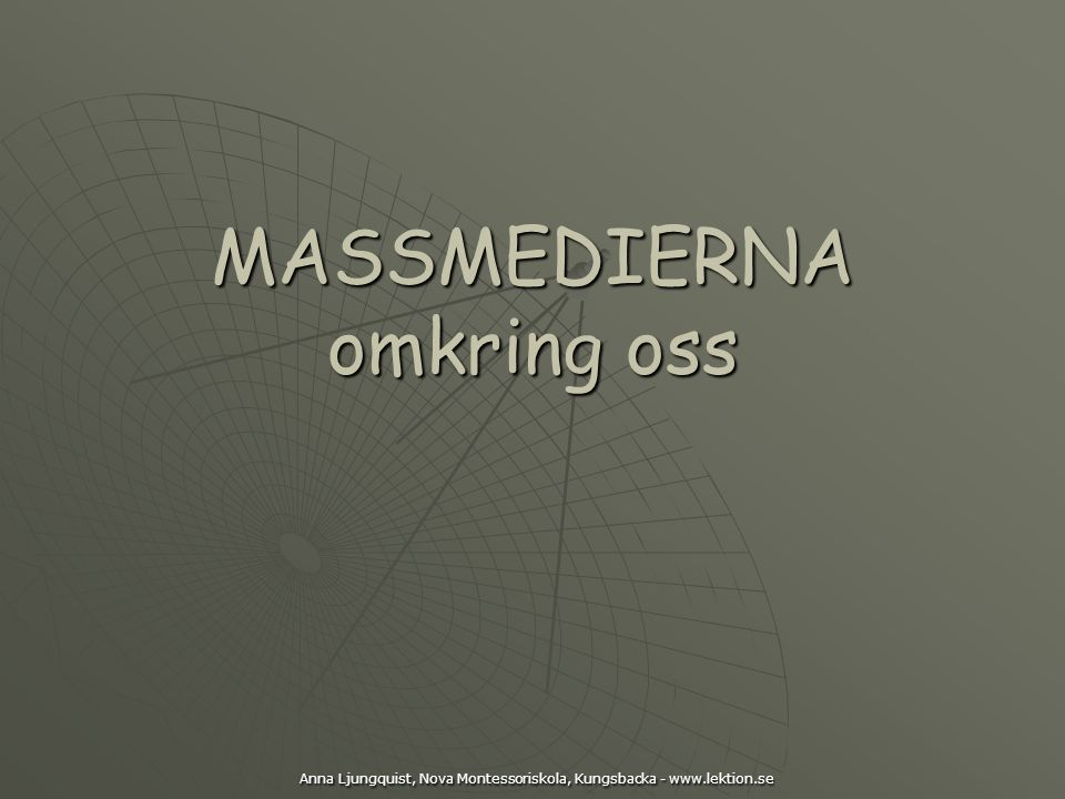 MASSMEDIERNA omkring oss