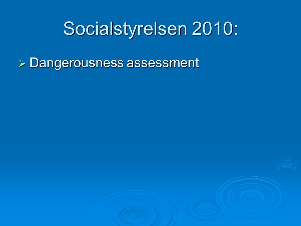Socialstyrelsen 2010: Dangerousness assessment