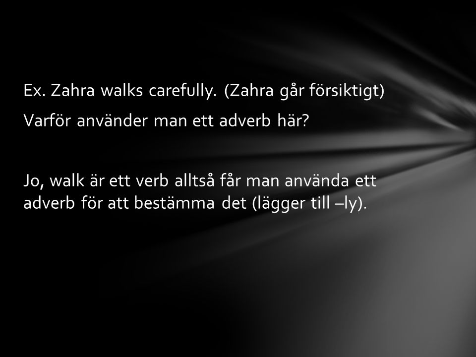 Ex. Zahra walks carefully