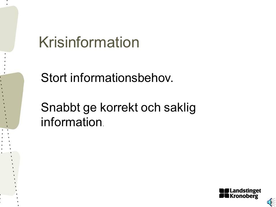 Krisinformation Stort informationsbehov.