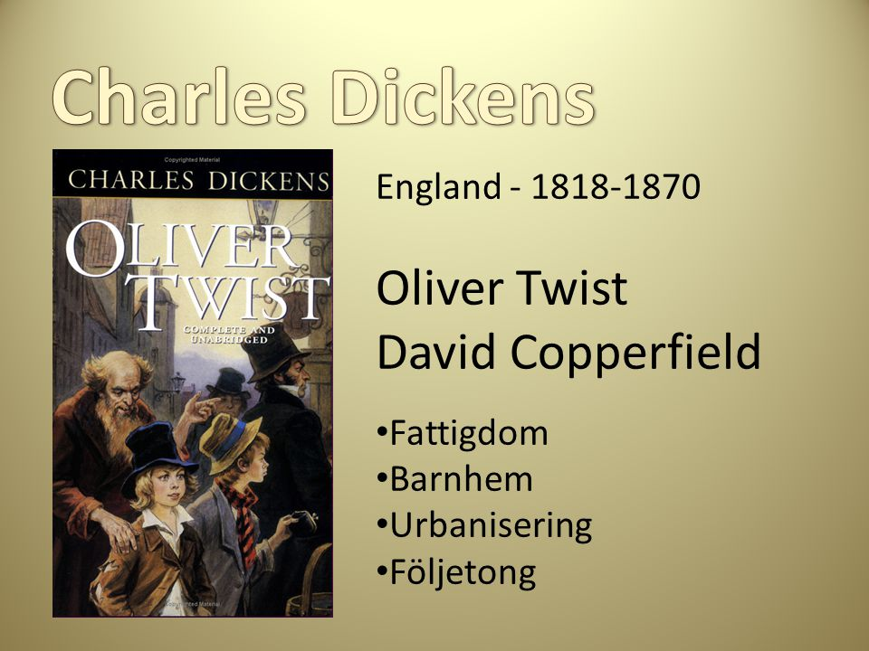 Charles Dickens Oliver Twist David Copperfield England