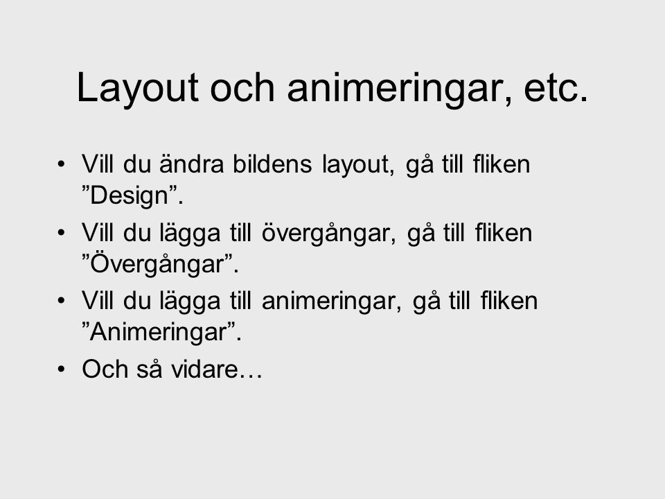 Layout och animeringar, etc.