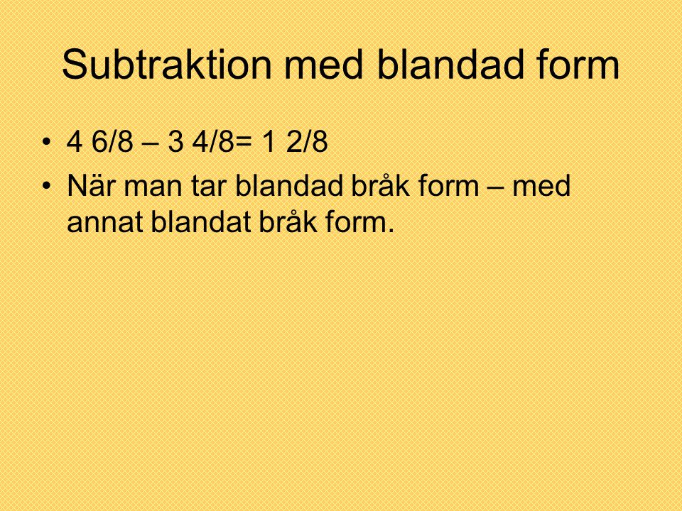 Subtraktion med blandad form