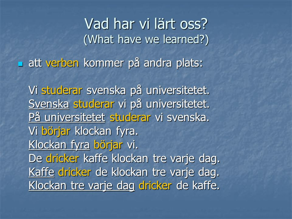 Vad har vi lärt oss (What have we learned )