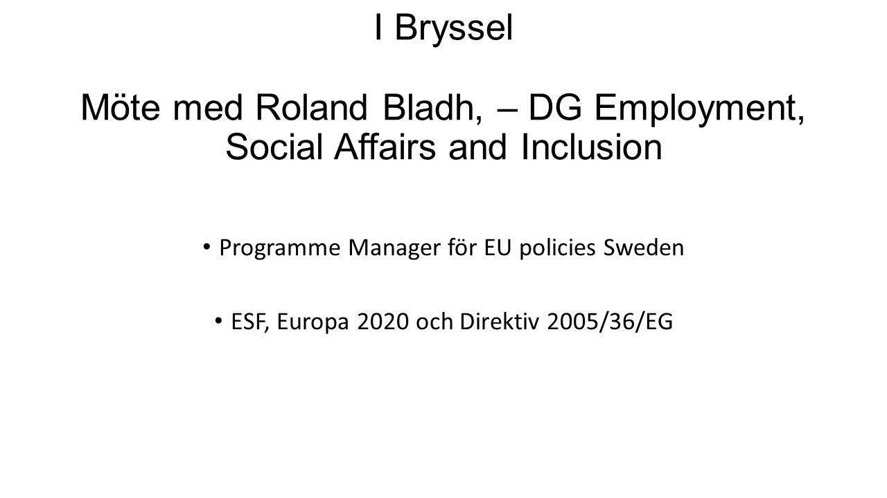 I Bryssel Möte med Roland Bladh, – DG Employment, Social Affairs and Inclusion