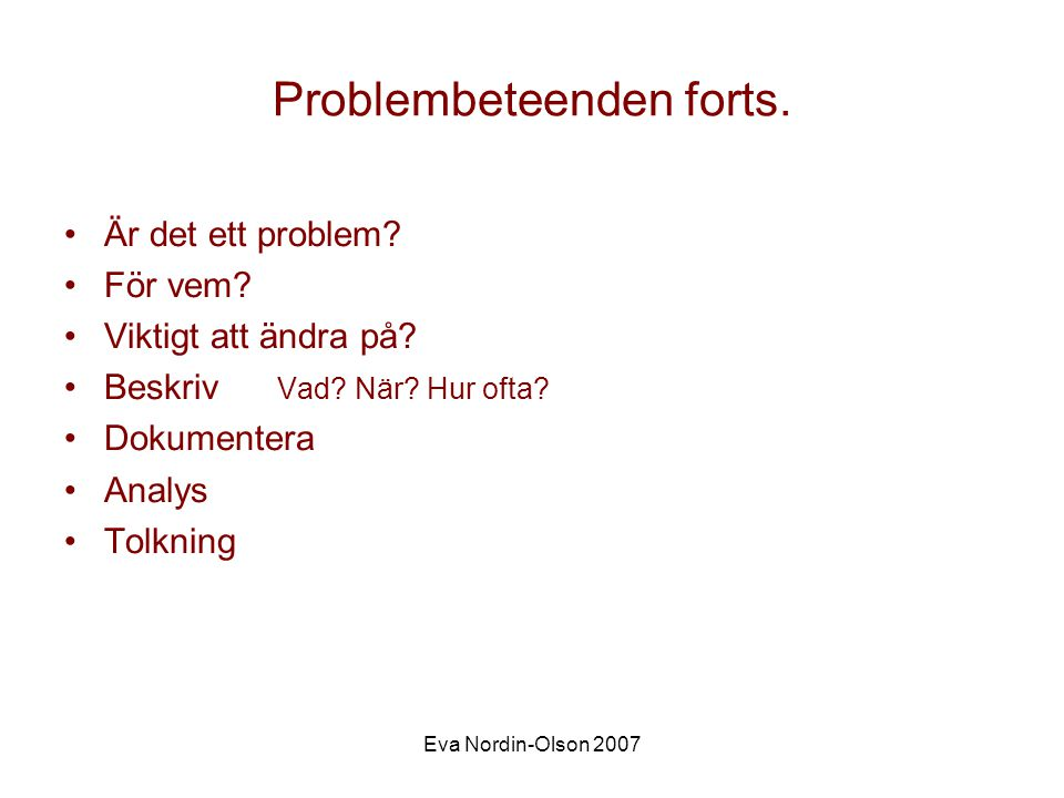Problembeteenden forts.