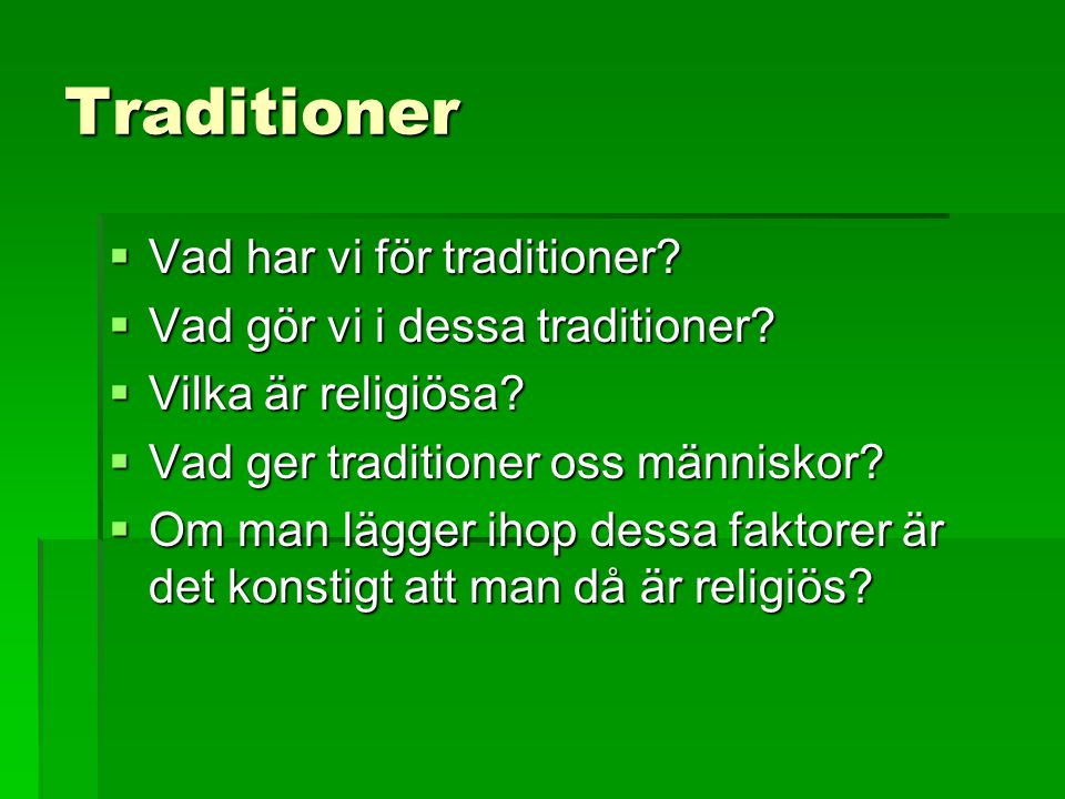 Traditioner Vad har vi för traditioner