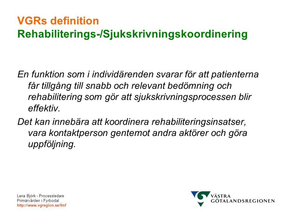 VGRs definition Rehabiliterings-/Sjukskrivningskoordinering
