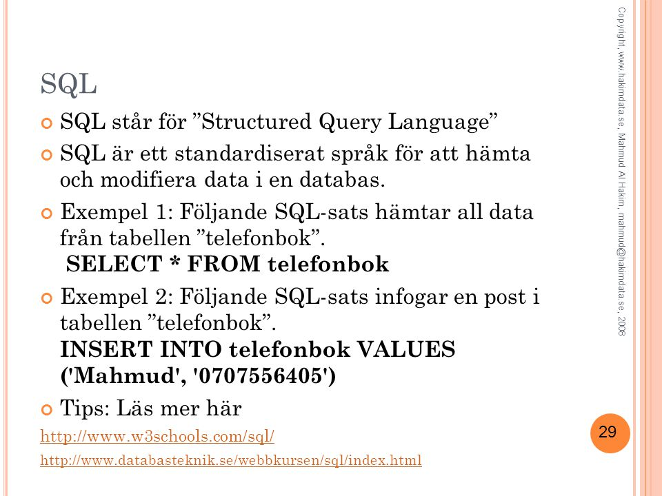 SQL SQL står för Structured Query Language