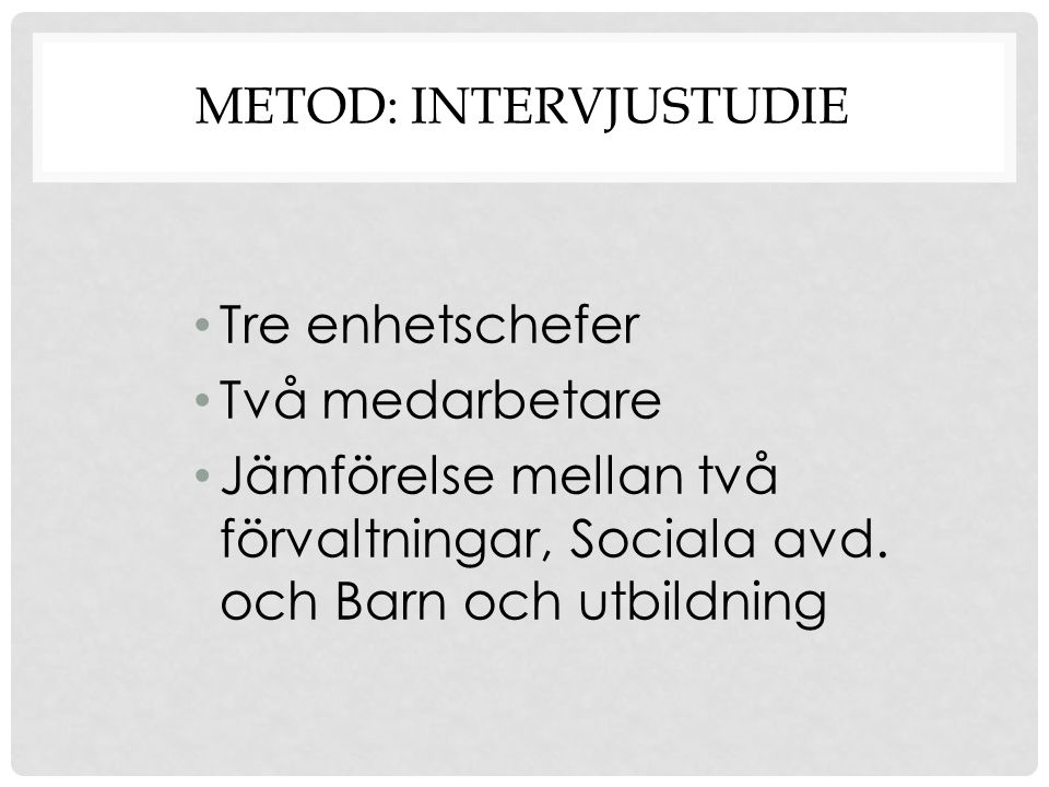 Metod: INtervjustudie