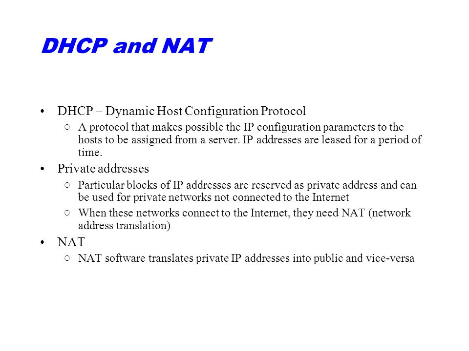 DHCP and NAT DHCP – Dynamic Host Configuration Protocol