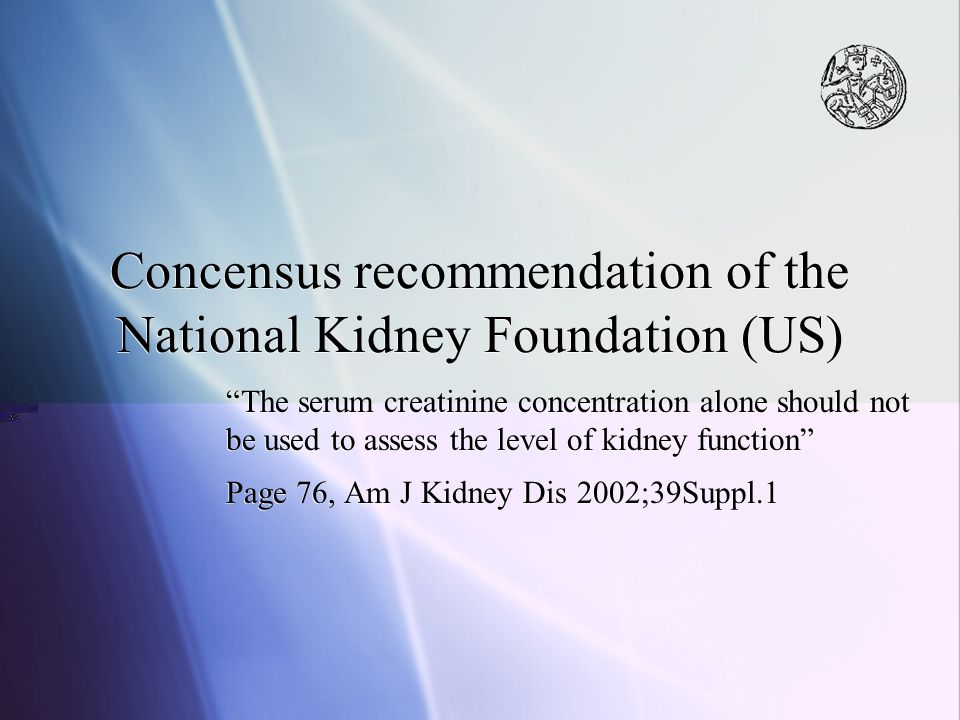 Concensus recommendation of the National Kidney Foundation (US)