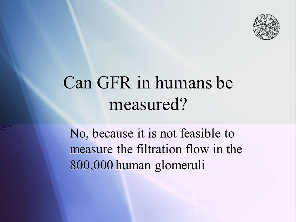 Can GFR in humans be measured