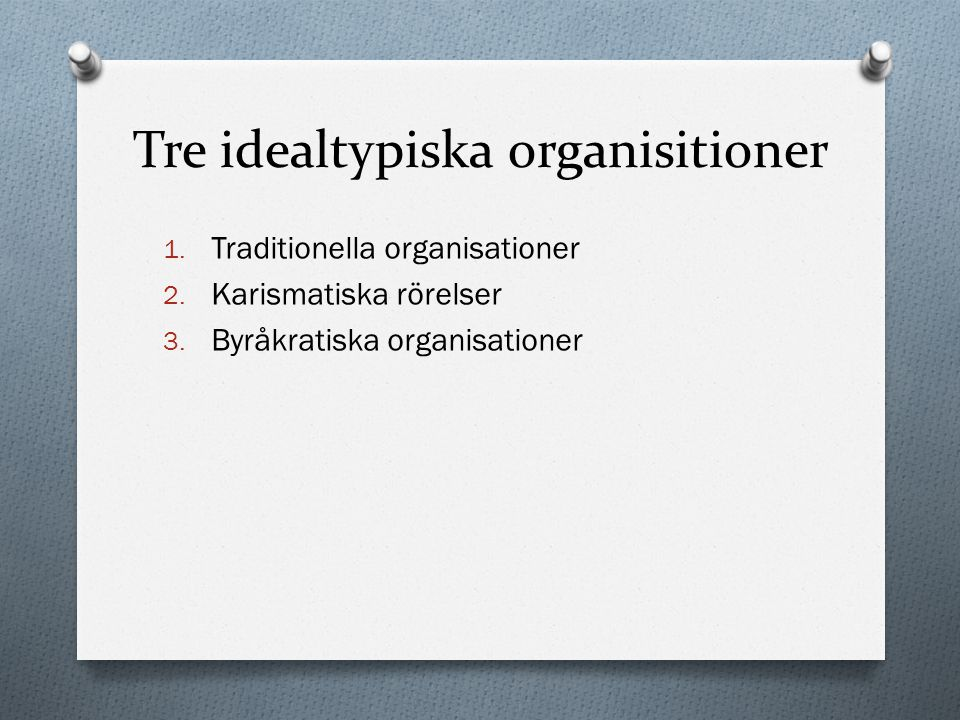 Tre idealtypiska organisitioner